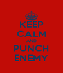 KEEP CALM AND PUNCH ENEMY - Personalised Poster A4 size