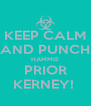 KEEP CALM AND PUNCH HAMMIE PRIOR KERNEY!  - Personalised Poster A4 size