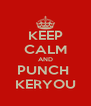 KEEP CALM AND PUNCH  KERYOU - Personalised Poster A4 size