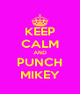 KEEP CALM AND PUNCH MIKEY - Personalised Poster A4 size