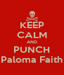 KEEP CALM AND PUNCH Paloma Faith - Personalised Poster A4 size