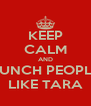 KEEP CALM AND PUNCH PEOPLE LIKE TARA - Personalised Poster A4 size