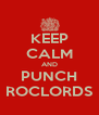 KEEP CALM AND PUNCH ROCLORDS - Personalised Poster A4 size