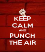 KEEP CALM AND PUNCH THE AIR - Personalised Poster A4 size