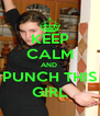 KEEP CALM AND  PUNCH THIS GIRL - Personalised Poster A4 size