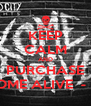 KEEP CALM AND PURCHASE COME ALIVE  - EP - Personalised Poster A4 size