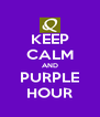 KEEP CALM AND PURPLE HOUR - Personalised Poster A4 size