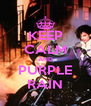 KEEP CALM AND PURPLE RAIN - Personalised Poster A4 size