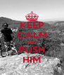 KEEP CALM AND PUSH HIM - Personalised Poster A4 size