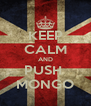 KEEP CALM AND PUSH  MONGO - Personalised Poster A4 size