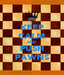 KEEP CALM AND PUSH PAWNS - Personalised Poster A4 size