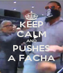 KEEP CALM AND PUSHES A FACHA - Personalised Poster A4 size