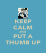 KEEP CALM AND PUT A THUMB UP - Personalised Poster A4 size