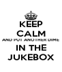 KEEP CALM AND PUT ANOTHER DIME IN THE JUKEBOX - Personalised Poster A4 size