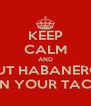 KEEP CALM AND PUT HABANERO  ON YOUR TACO - Personalised Poster A4 size