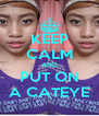 KEEP CALM AND PUT ON A CATEYE - Personalised Poster A4 size
