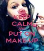 KEEP CALM AND PUT ON MAKE-UP - Personalised Poster A4 size
