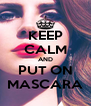 KEEP CALM AND PUT ON MASCARA - Personalised Poster A4 size