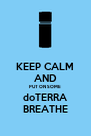 KEEP CALM AND PUT ON SOME doTERRA BREATHE - Personalised Poster A4 size