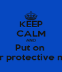 KEEP CALM AND Put on  Your protective mask - Personalised Poster A4 size