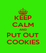 KEEP CALM AND PUT OUT COOKIES - Personalised Poster A4 size