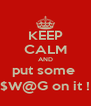 KEEP CALM AND put some  $W@G on it ! - Personalised Poster A4 size