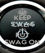 KEEP CALM AND PUT SWAG ON - Personalised Poster A4 size