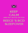 KEEP CALM AND PUT UR PJS ON FOR REECE 'S BCD SLEEPOVER - Personalised Poster A4 size