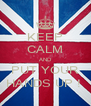 KEEP CALM AND PUT YOUR HANDS UP !  - Personalised Poster A4 size