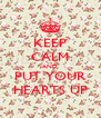 KEEP CALM AND PUT YOUR HEARTS UP - Personalised Poster A4 size