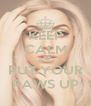 KEEP CALM AND PUT YOUR PAWS UP - Personalised Poster A4 size