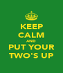 KEEP CALM AND PUT YOUR TWO'S UP - Personalised Poster A4 size
