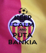 KEEP CALM AND PUTA BANKIA - Personalised Poster A4 size