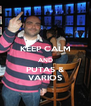 KEEP CALM AND PUTAS & VARIOS - Personalised Poster A4 size