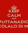 KEEP CALM AND PUTTANADIO DENICOLALO DI MERDA - Personalised Poster A4 size