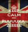 KEEP CALM AND PUUUUXA  ZÉEEEE - Personalised Poster A4 size