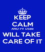 KEEP CALM AND PV DSBe WILL TAKE  CARE OF IT - Personalised Poster A4 size