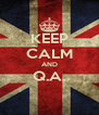 KEEP CALM AND Q.A.  - Personalised Poster A4 size