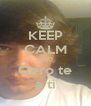 KEEP CALM AND Qero te a ti - Personalised Poster A4 size