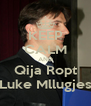 KEEP CALM AND Qija Ropt Luke Mllugjes - Personalised Poster A4 size