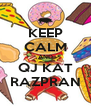 KEEP CALM AND QJ KAT RAZPRAN - Personalised Poster A4 size