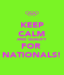 KEEP CALM AND QUALIFY FOR  NATIONALS! - Personalised Poster A4 size