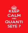 KEEP CALM AND QUANTI SETE ? - Personalised Poster A4 size
