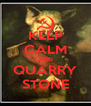 KEEP CALM AND QUARRY STONE - Personalised Poster A4 size