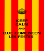 KEEP CALM AND QUE COMENCEN LES FESTES  - Personalised Poster A4 size
