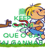 KEEP CALM AND QUE O 6A1 VAI GANHAR    - Personalised Poster A4 size