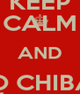 KEEP CALM AND QUE O CHIBANGA JÁ ENTRA - Personalised Poster A4 size