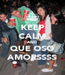 KEEP CALM AND QUE OSO AMORSSSS - Personalised Poster A4 size