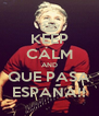 KEEP CALM AND QUE PASA ESPAÑA!! - Personalised Poster A4 size