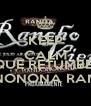KEEP CALM AND QUE RETUMBÉ  LA BANDONONONA RANCHO VIEJO - Personalised Poster A4 size